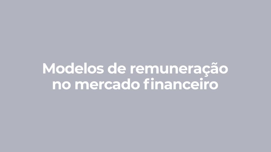 Modelos de remuneração no mercado financeiro, ilustração