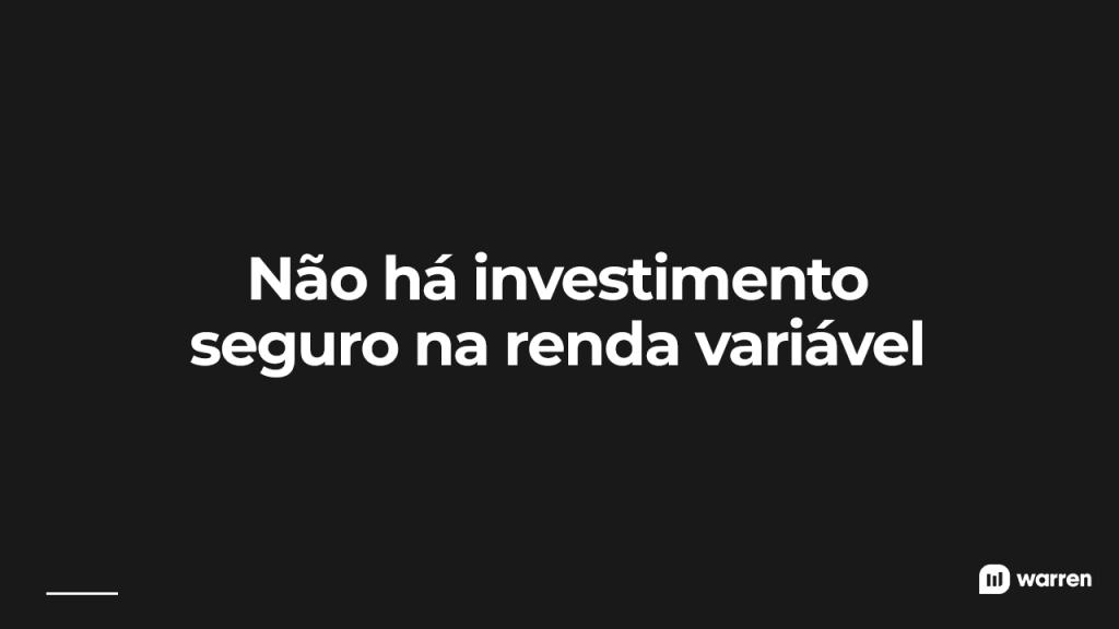 Não há investimento seguro na renda variável, ilustração