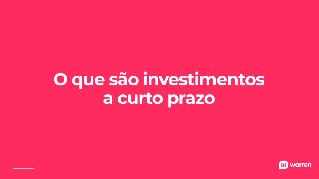 O que são investimentos a curto prazo, ilustração