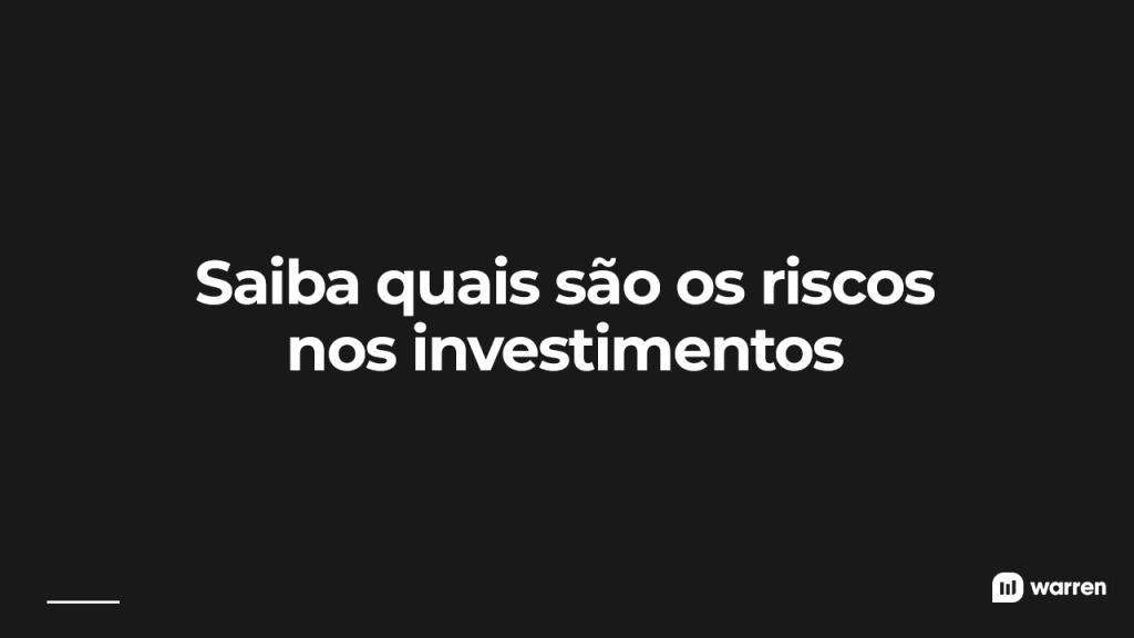 Os tipos de riscos nos investimentos, ilustração